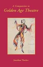 A Companion to Golden Age Theatre