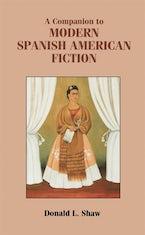 A Companion to Modern Spanish American Fiction