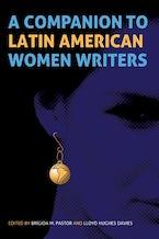 A Companion to Latin American Women Writers