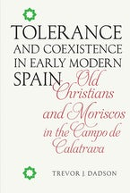 Tolerance and Coexistence in Early Modern Spain