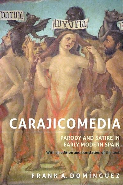 Carajicomedia: Parody and Satire in Early Modern Spain