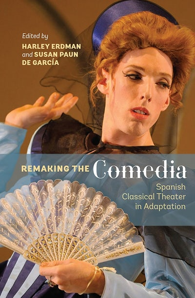 Remaking the Comedia