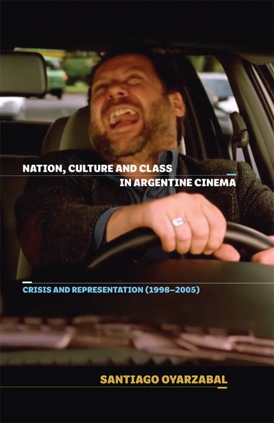 Nation, Culture and Class in Argentine Cinema