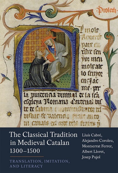 The Classical Tradition in Medieval Catalan, 1300-1500