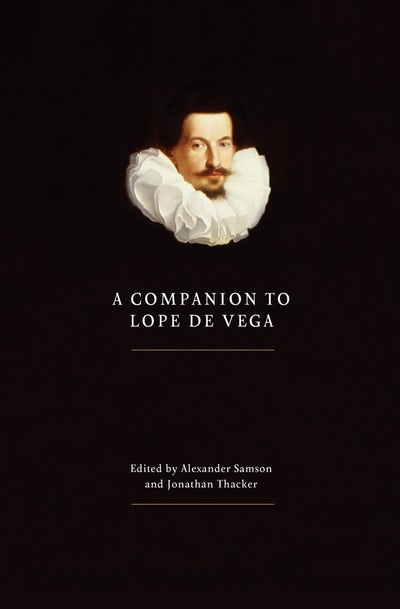 A Companion to Lope de Vega