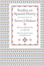Studies on Spanish Poetry in Honour of Trevor J. Dadson