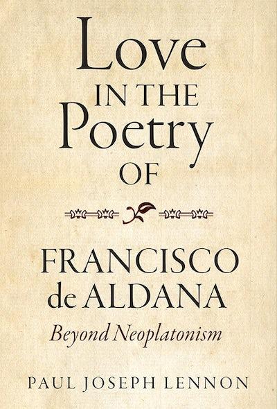 Love in the Poetry of Francisco de Aldana