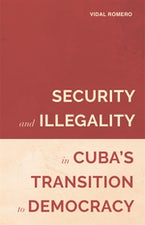 Security and Illegality in Cuba's Transition to Democracy
