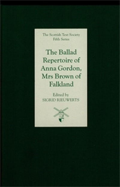 The Ballad Repertoire of Anna Gordon, Mrs Brown of Falkland