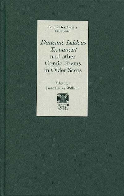 Duncane Laideus Testament and other Comic Poems in Older Scots