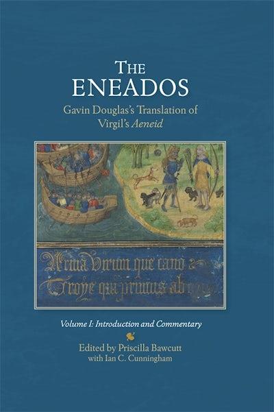 The EneadosGavin Douglas's Translation of Virgil's Aeneid.