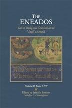 The Eneados: Gavin Douglas's Translation of Virgil's Aeneid