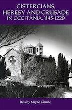 Cistercians, Heresy and Crusade in Occitania, 1145-1229