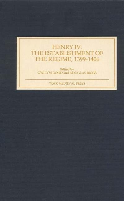 Henry IV: The Establishment of the Regime, 1399-1406