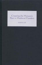 Creating the Monastic Past in Medieval Flanders