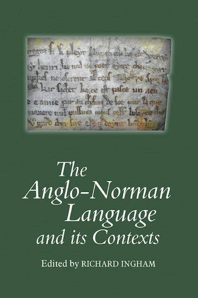 The Anglo-Norman Language and its Contexts