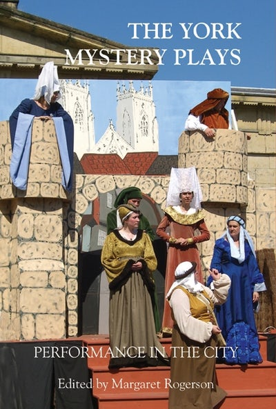 The York Mystery Plays: Performance in the City