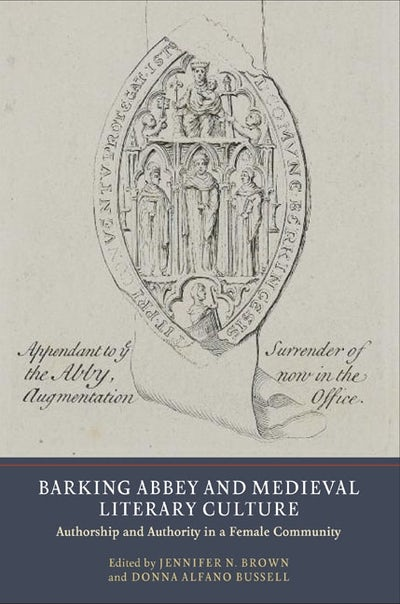 Barking Abbey and Medieval Literary Culture