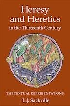 Heresy and Heretics in the Thirteenth Century