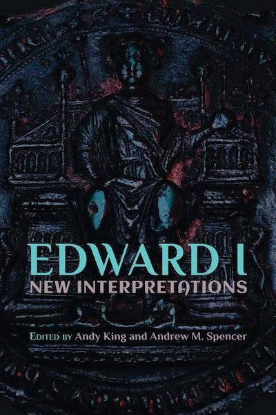 Edward I: New Interpretations