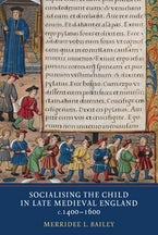 Socialising the Child in Late Medieval England
