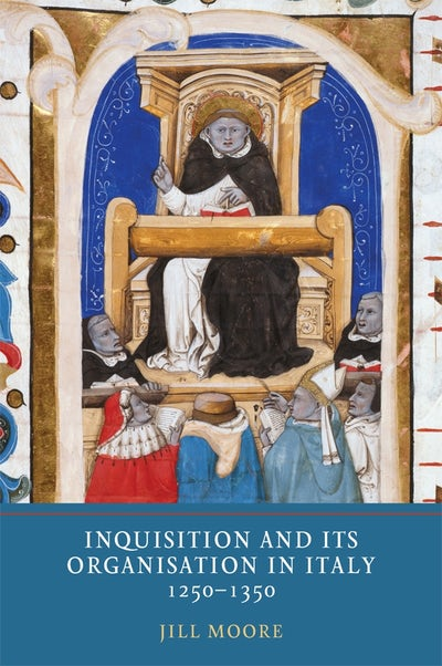 Inquisition and its Organisation in Italy, 1250-1350