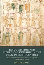 Inauguration and Liturgical Kingship in the Long Twelfth Century