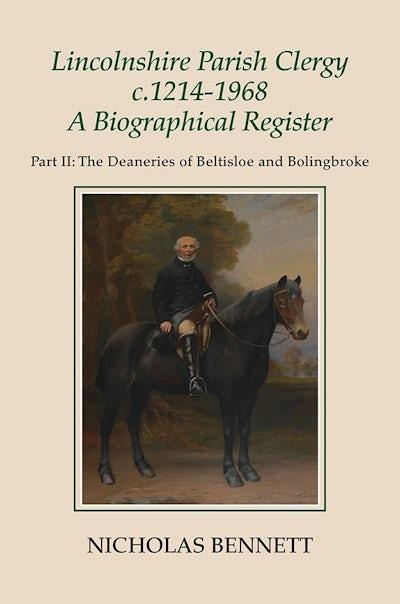 Lincolnshire Parish Clergy, c.1214-1968: A Biographical Register