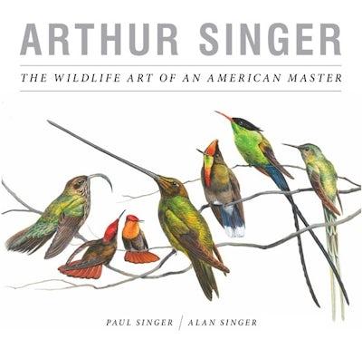 Arthur Singer, The Wildlife Art of an American Master